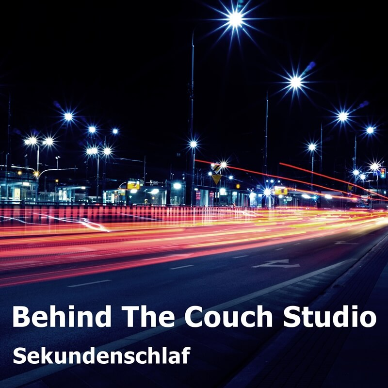 Behind The Couch Studio - Sekundenschlaf